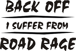 Funny Vinyl Decal Sticker ROAD RAGE HQ 5x7 ANY COLOR!