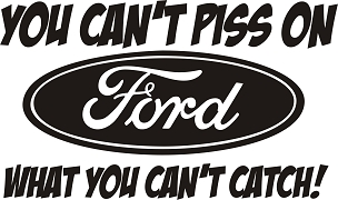 Funny Ford Vinyl Decal Sticker CAN'T CATCH HQ 5x7 ANY COLOR!