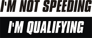 Funny Racing Vinyl Decal Sticker SPEEDING QUALIFYING HQ 5x7 ANY COLOR!